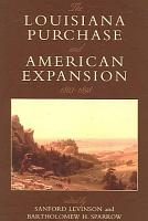 The Louisiana Purchase and American Expansion  1803 1898 PDF