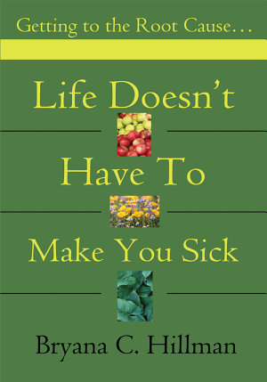 Life Doesn't Have to Make You Sick