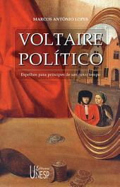Voltaire político: espelhos para príncipes de um novo tempo