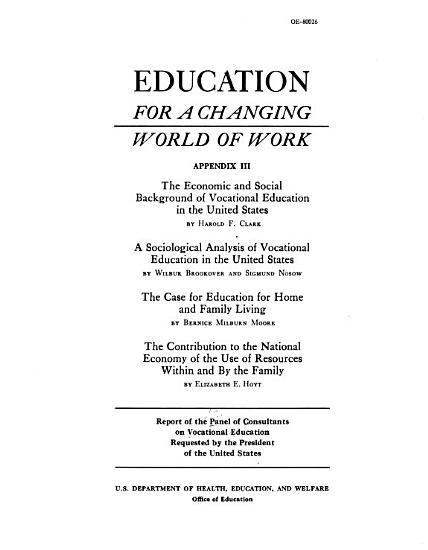 Education for a Changing World of Work  The economic and social background of vocational education in the United States PDF