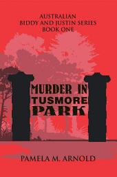 Murder in Tusmore Park: Biddy and Justin Series Book I, Book 1