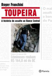Toupeira: O Assalto do banco Central