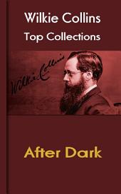 After Dark: Wilkie Collins Top Collections