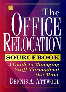 The Office Relocation Sourcebook Book