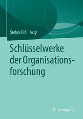 Schlüsselwerke der Organisationsforschung