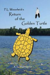 F. L. Wasselwick's Return of the Golden Turtle