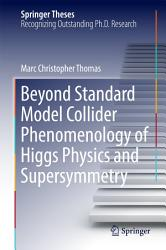 Beyond Standard Model Collider Phenomenology of Higgs Physics and Supersymmetry PDF