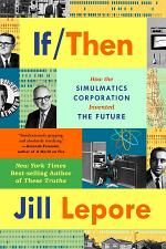 If Then: How Simulmatics Corporation Invented the Future