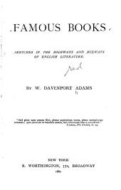 Famous Books; Sketches in the Highways and Byeways of English Literature