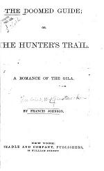 The Doomed Guide; Or, The Hunter's Trail