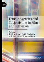 Female Agencies and Subjectivities in Film and Television
