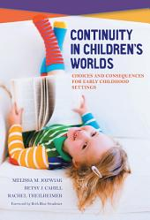 Continuity in Children's Worlds: Choices and Consequences for Early Childhood Settings
