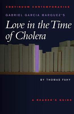 Gabriel Garcia Marquez s Love in the Time of Cholera PDF