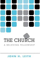 The Church: A Believing Fellowship