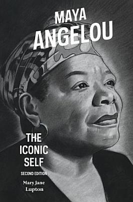 Maya Angelou  The Iconic Self  2nd Edition PDF