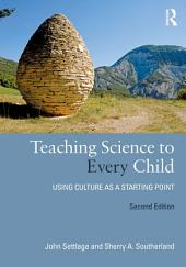 Teaching Science to Every Child: Using Culture as a Starting Point, Edition 2