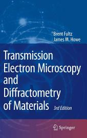 Transmission Electron Microscopy and Diffractometry of Materials: Edition 3