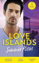 Love Islands: Summer Kisses: The Doctor She Left Behind / Miss Prim and the Maverick Millionaire / Her Holiday Miracle (Love Islands, Book 4)