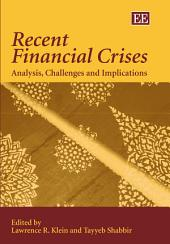 Recent Financial Crises: Analysis, Challenges and Implications