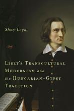 Liszt s Transcultural Modernism and the Hungarian gypsy Tradition PDF