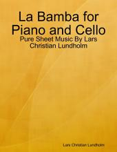La Bamba for Piano and Cello - Pure Sheet Music By Lars Christian Lundholm