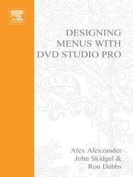 Designing Menus With Dvd Studio Pro Book PDF