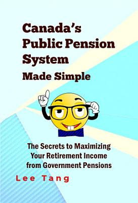 Canada s Public Pension System Made Simple