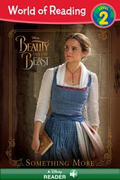 World of Reading: Beauty and the Beast: Something More: Level 2