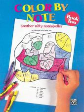Color by Note, Book 2: Another Nifty Notespeller