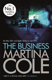 The Business: A compelling suspense thriller of danger and destruction