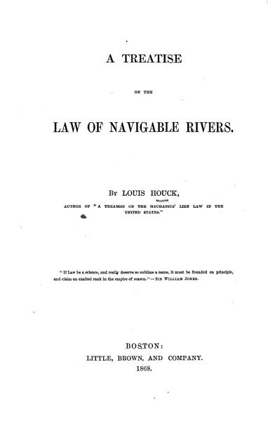 Download A Treatise on the Law of Navigable Rivers Book