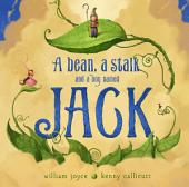 A Bean, a Stalk and a Boy Named Jack: with audio recording