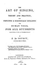 The art of singing, its theory and practice