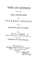 Notes and questions for the oral instruction of colored people  With appropriate texts and hymns     With an introduction by J  Tupper PDF