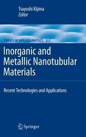 Inorganic and Metallic Nanotubular Materials: Recent Technologies and Applications
