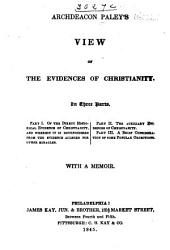 Archdeacon Paley's View of the Evidences of Christianity: With a Memoir