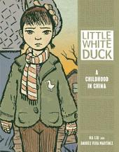 Little White Duck: A Childhood in China