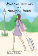 You Re On Your Way To An Amazing Future