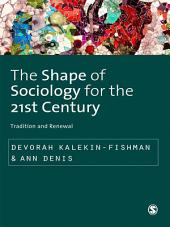 The Shape of Sociology for the 21st Century: Tradition and Renewal