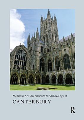 Medieval Art  Architecture   Archaeology at Canterbury