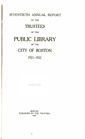 Annual Report of the Trustees of the Public Library of the City of Boston: Issues 70-78