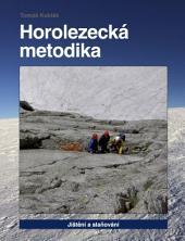 Horolezecká metodika - 3. díl - Jištění a slaňování