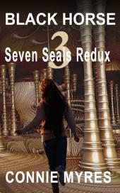 Black Horse: Seven Seals Redux, #3