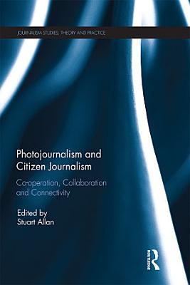 Photojournalism and Citizen Journalism