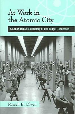 At Work in the Atomic City PDF