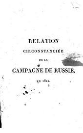 Relation Circonstanciés de la Campagne de Russie, en 1812 ...