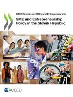 OECD Studies on SMEs and Entrepreneurship SME and Entrepreneurship Policy in the Slovak Republic