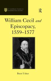 William Cecil and Episcopacy, 1559–1577