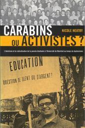 Carabins ou activistes?: L'idŽalism et la radicalisation de la pensŽe Žtudiante ˆ l'UniversitŽ de MontrŽal au temps du Duplessisme