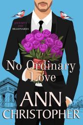 No Ordinary Love: A Journey's End Billionaire Romance